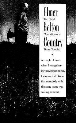 Image for Elmer Kelton Country: The Short Nonfiction of a Texas Novelist