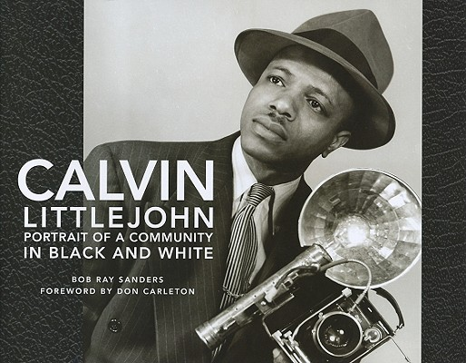 Image for Calvin Littlejohn: Portrait of a Community in Black and White