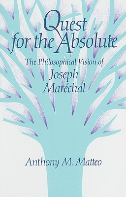 Image for Quest for the Absolute: The Philosophical Vision of Joseph Maréchal