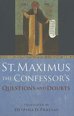 ST. MAXIMUS THE CONFESSOR'S QUESTIONS AND DOUBTS, DESPINA PRASSAS
