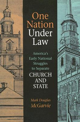 Image for One Nation under Law: America's Early National Struggles to Separate Church and State