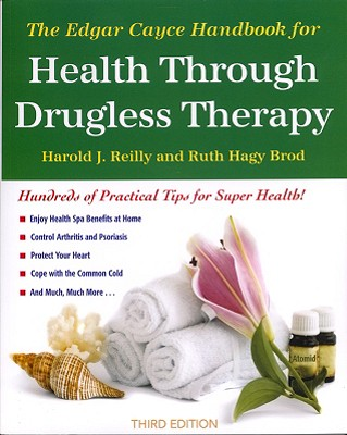 The Edgar Cayce Handbook for Health Through Drugless Therapy, Reilly, Harold; Brod, Ruth Hagy