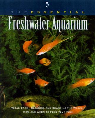 Image for The Essential Freshwater Aquarium