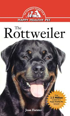 The Rottweiler: An Owner's Guide to a Happy Healthy Pet, Jean Forster