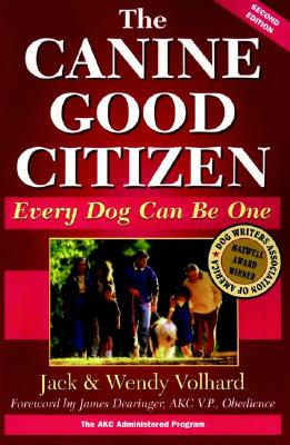 CANINE GOOD CITIZEN, THE EVERY DOG CAN BE ONE, VOLHARD & VOLHARD