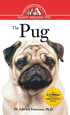 The Pug: An Owner's Guide to a Happy Healthy Pet, Patterson, Dr. Edward