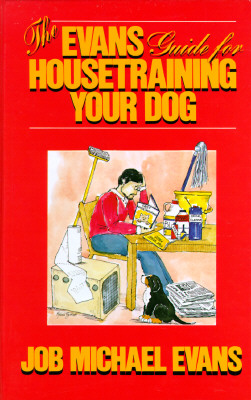 Evans Guide for Housetraining Your Dog, JOB MICHAEL EVANS
