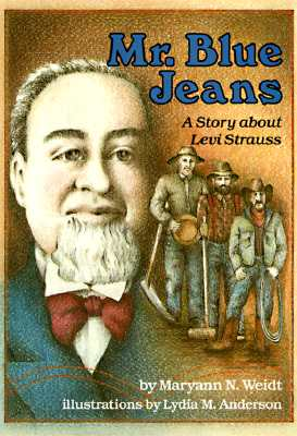 Image for Mr. Blue Jeans: A Story About Levi Strauss (A Carolrhoda Creative Minds Book)