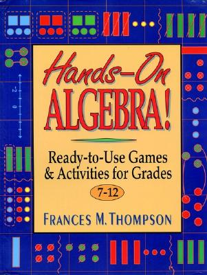 Image for Hands-On Algebra: Ready-To-Use Games & Activities for Grades 7-12