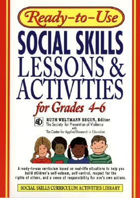 Ready-to-Use Social Skills Lessons & Activities for Grades 4 - 6, Begun, Ruth Weltmann