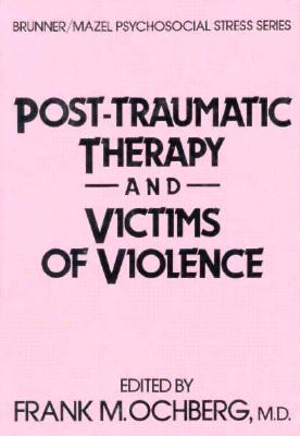Image for Post-Traumatic Therapy And Victims Of Violence (Routledge Psychosocial Stress Series)