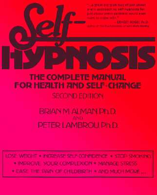 Image for Self-Hypnosis: The Complete Manual for Health and Self-Change