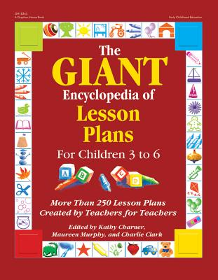 Image for The GIANT Encyclopedia of Lesson Plans for Children 3 to 6: More Than 250 Lesson Plans Created by Teachers for Teachers