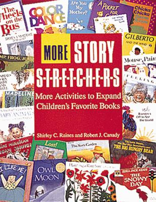 Image for More Story S-t-r-e-t-c-h-e-r-s: Activities to Expand Children's Favorite Books