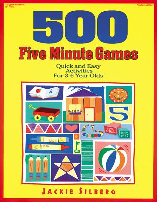Image for 500 Five Minute Games: Quick and Easy Activities for 3-6 Year Olds