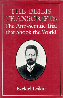 Image for The Beilis Transcripts: The Anti-Semitic Trial that Shook the World