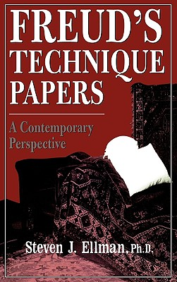 Freud's Technique Papers: A Contemporary Perspective, Ellman, Steven J.