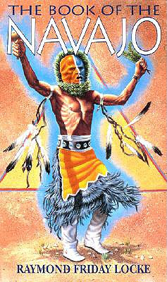The Book of the Navajo, Locke, Raymond Friday