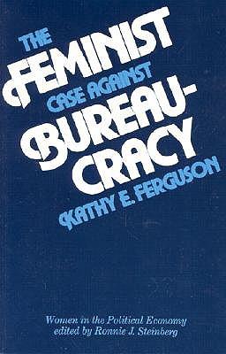 Image for Feminist Case Against Bureaucracy (Women In The Political Economy)