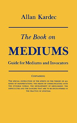 Image for Book on Mediums, The: Guide for Mediums and Invocators