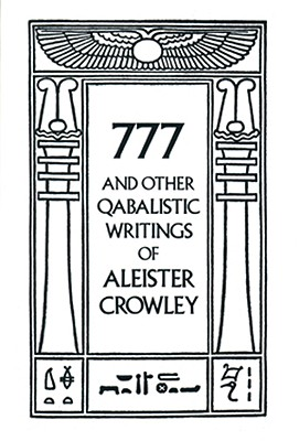 Image for 777 And Other Qabalistic Writings of Aleister Crowley: Including Gematria & Sepher Sephiroth