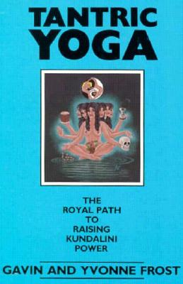 Image for Tantric Yoga: The Royal Path to Raising Kundalini Power