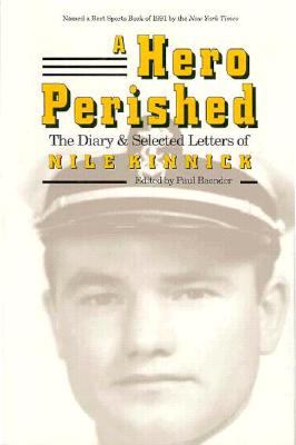 Image for A Hero Perished: The Diary and Selected Letters of Nile Kinnick