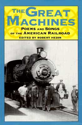 Image for The Great Machines: Poems and Songs of the American Railroad