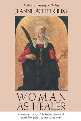 Woman as Healer, Achterberg, Jeanne