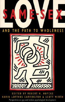 Same-Sex Love: And the Path to Wholeness, Hopcke, Robert H.