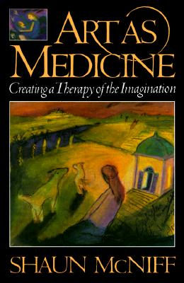 Image for Art As Medicine : Creating a Therapy of the Imagination