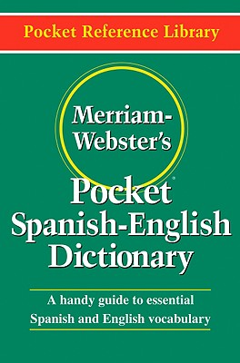 Merriam-Webster's Pocket Spanish-English Dictionary (Pocket Reference Library), Merriam-Webster