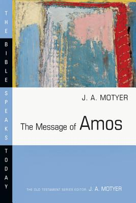 Image for The Message of Amos (The Bible Speaks Today)