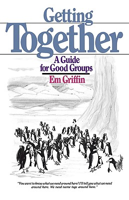 Image for Getting Together: A Guide for Good Groups