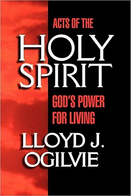 Image for Acts of the Holy Spirit: God's Power for Living