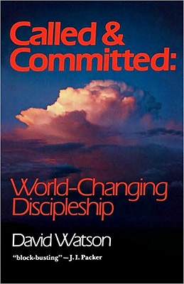 Image for Called and Committed: World-Changing Discipleship