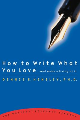 Image for How to Write What You Love and Make a Living at It