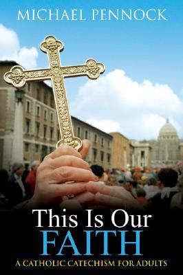 "This Is Our Faith, ""Pennock, Michael Francis"""