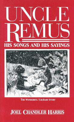 Uncle Remus: His Songs and Sayings, 1921, Harris, Joel Chandler