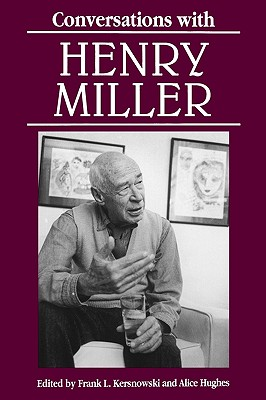 Conversations with Henry Miller (Literary Conversations Series)