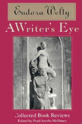 Image for A WRITER'S EYE - COLLECTED BOOK REVIEWS