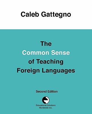 The Common Sense of Teaching Foreign Languages, Gattegno, Caleb