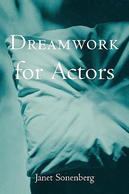 Dreamwork for Actors (Theatre Arts Book), Sonenberg, Janet