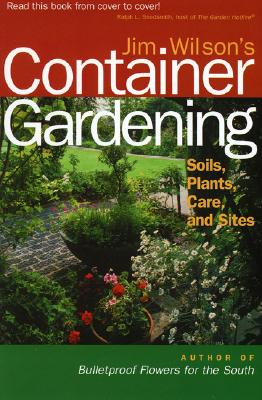 JIM WILSON'S CONTAINER GARDENING, JAMES W. WILSON
