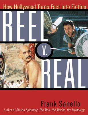 Image for REEL V. REAL : HOW HOLLYWOOD TURNS FACT