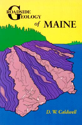 Roadside Geology of Maine, Caldwell, D. W.