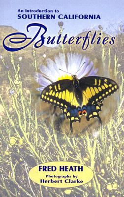 An Introduction to Southern California Butterflies, Fred Heath