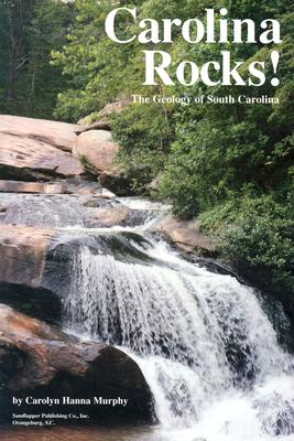 Image for Carolina Rocks!: The Geology of South Carolina (Signed)