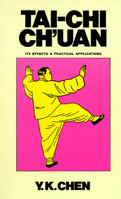 Image for Tai Chi Chuan Its Effects and Practical Applications (Tai-Chi Ch'uan)