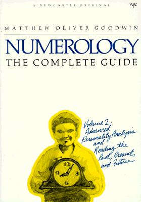 Image for Numerology the Complete Guide, Vol. 2: Advanced Personality Analysis and Reading the Past, Present and Future (A Newcastle Original)